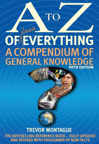 A To Z Of Everything, 5th Edition: A Compendium of General Knowledge By Trevor Montague