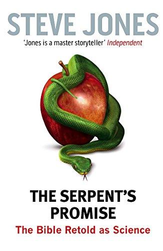 The Serpent's Promise: The Bible Retold as Science by Professor Steve Jones