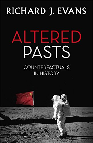 Altered Pasts By Sir Richard J. Evans