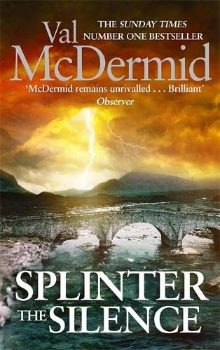 Splinter the Silence by Val McDermid