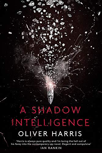 A Shadow Intelligence By Oliver Harris