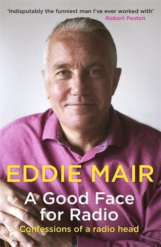A Good Face for Radio By Eddie Mair