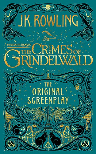 Fantastic Beasts: The Crimes of Grindelwald – The Original Screenplay (Fantastic Beasts/Grindelwald) By J. K. Rowling