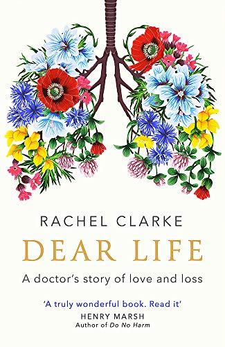 Dear Life von Rachel Clarke