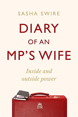 Diary of an MP's Wife By Sasha Swire