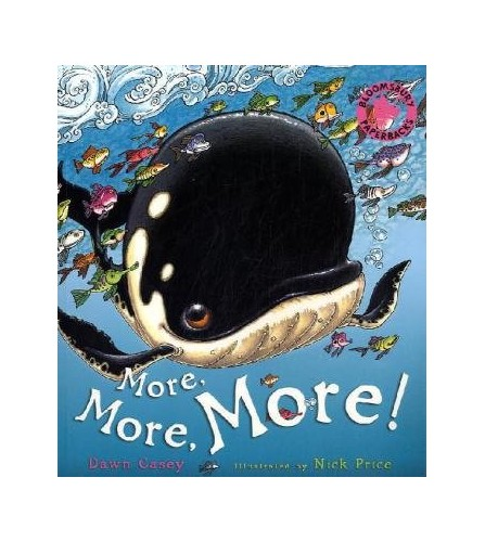 More, More, More! By Dawn Casey