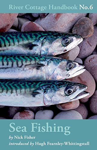 Sea Fishing (River Cottage Handbook) By Nick Fisher