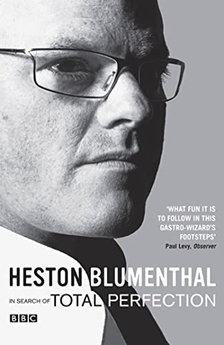 Total Perfection: In Search of Total Perfection by Heston Blumenthal