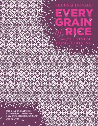 Every Grain of Rice By Fuchsia Dunlop