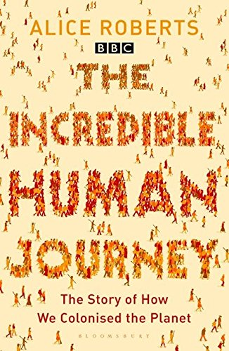 The Incredible Human Journey By Dr. Alice Roberts