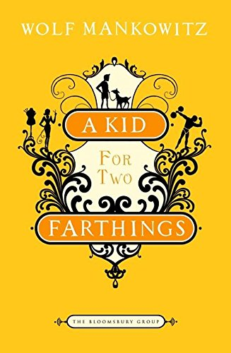 A Kid for Two Farthings By Wolf Mankowitz