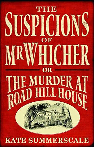 The Suspicions of Mr. Whicher By Kate Summerscale
