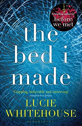 The Bed I Made By Lucie Whitehouse