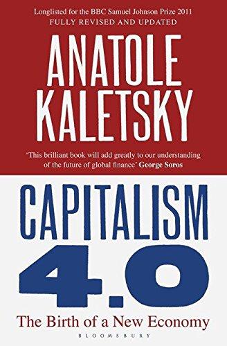 Capitalism 4.0: The Birth of a New Economy by Anatole Kaletsky