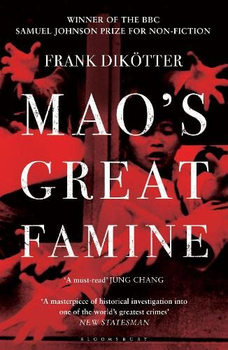 Mao's Great Famine: The History of China's Most Devastating Catastrophe, 1958-62 by Frank Dikotter