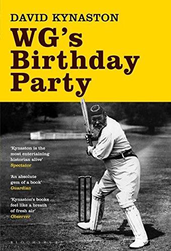 W.G.'s Birthday Party By David Kynaston
