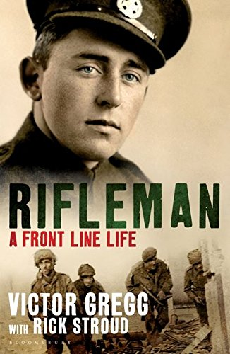 Rifleman: A Front Line Life by Victor Gregg