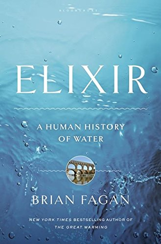 Elixir: A Human History of Water By Brian Fagan