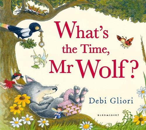 What's the Time, Mr Wolf? by Debi Gliori
