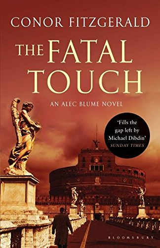 The Fatal Touch: An Alec Blume Novel by Conor Fitzgerald
