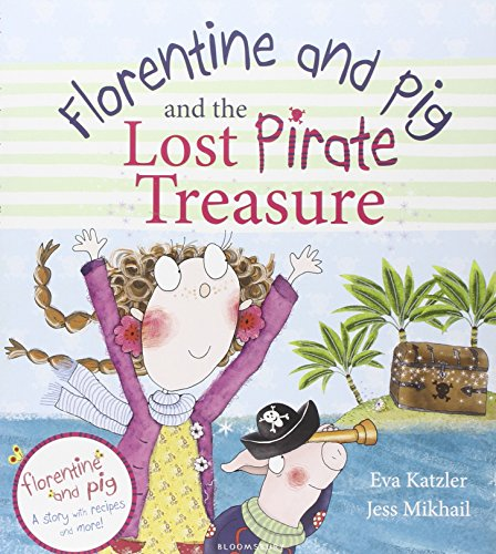Florentine and Pig and the Lost Pirate Treasure By Jess Mikhail