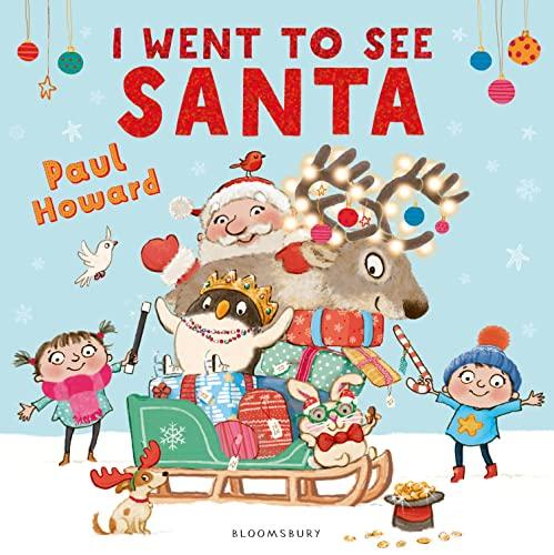 I Went to See Santa By Paul Howard