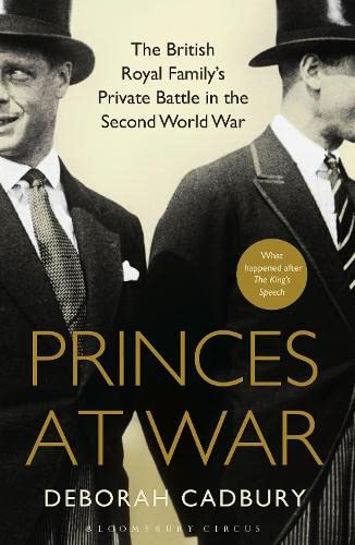 Princes at War: The British Royal Family's Private Battle... by Cadbury, Deborah