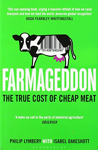 Farmageddon: The True Cost of Cheap Meat By Philip Lymbery