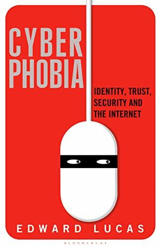 Cyberphobia By Edward Lucas