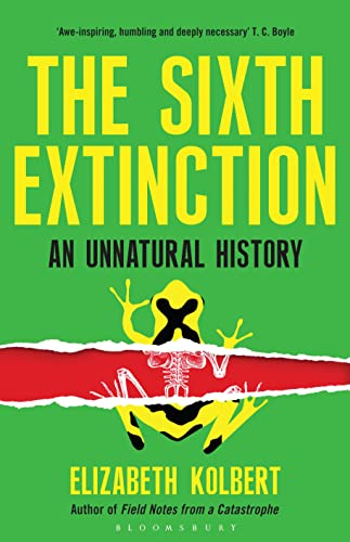 The Sixth Extinction: An Unnatural History By Kolbert