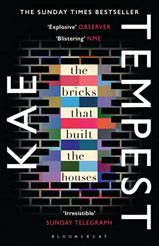 The Bricks that Built the Houses By Kate Tempest