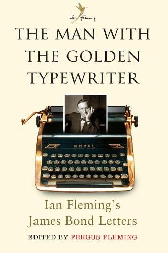 The Man with the Golden Typewriter par Fergus Fleming