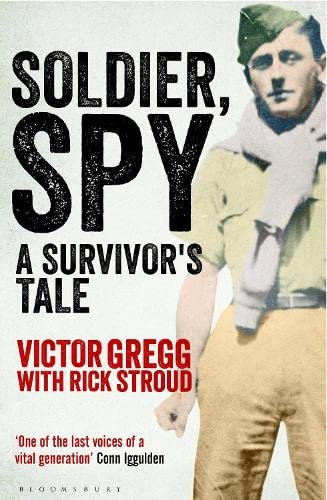 Soldier, Spy By Victor Gregg