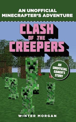 Minecrafters: Clash of the Creepers by Winter Morgan