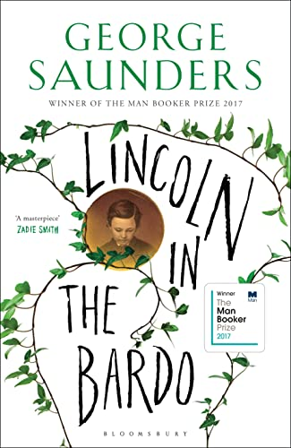Lincoln in the Bardo: SHORTLISTED FOR THE MAN BOOKER PRIZE 2017 by George Saunders