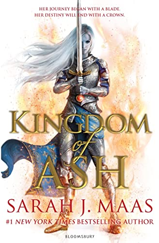 Kingdom of Ash: INTERNATIONAL BESTSELLER (Throne of Glass) By Sarah J. Maas