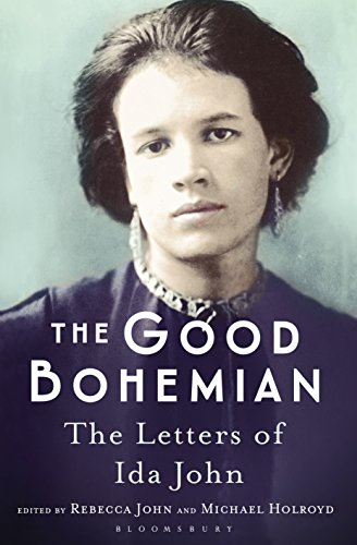 The Good Bohemian: The Letters of Ida John By Michael Holroyd