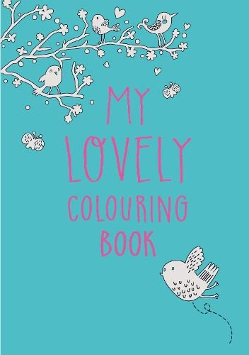 My Lovely Colouring Book By NILL
