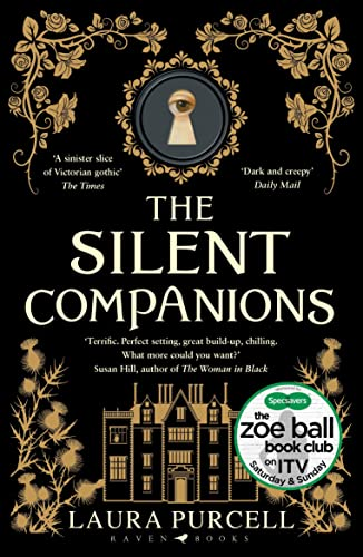 The Silent Companions: As seen on ITV in the Zoe Ball Book Club By Laura Purcell