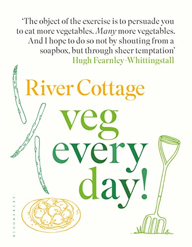 River Cottage Veg Every Day! By Hugh Fearnley-Whittingstall