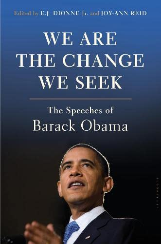 We Are the Change We Seek: The Speeches of Barack Obama By E. J. Dionne, Jr.