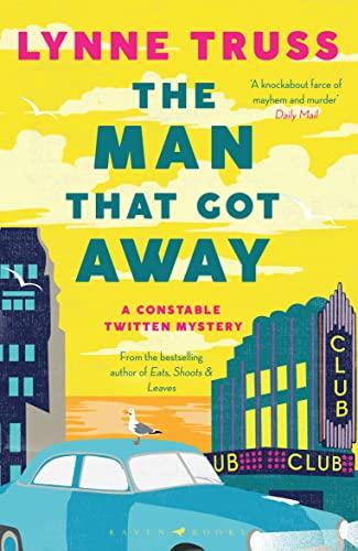 The Man That Got Away By Lynne Truss