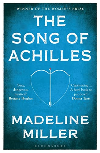 The Song of Achilles: Bloomsbury Modern Classics By Madeline Miller
