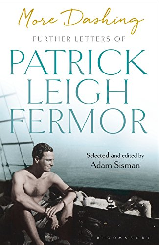 More Dashing By Patrick Leigh Fermor