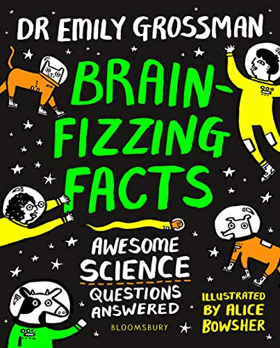 Brain-fizzing Facts By Dr Emily Grossman