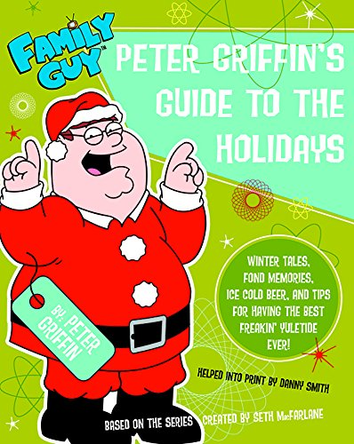 Family Guy: Peter Griffin's Guide to the Holidays By Danny Smith