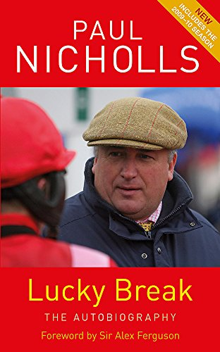 Lucky Break: The Autobiography by Paul Nicholls