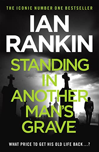 Standing in Another Man's Grave by Ian Rankin