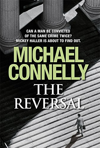 The Reversal (Mickey Haller Series) By Michael Connelly