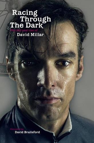 Racing Through the Dark: The Fall and Rise of David Millar by David Millar